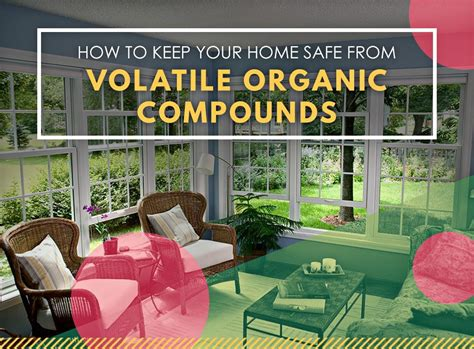 how to keep your home safe from volatile organic compounds