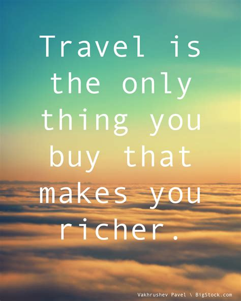 What Makes You Buy by 10 Best Travel Quotes For Inspiration Trav Addict