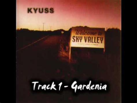 Gardenia Song Gardenia Kyuss Song