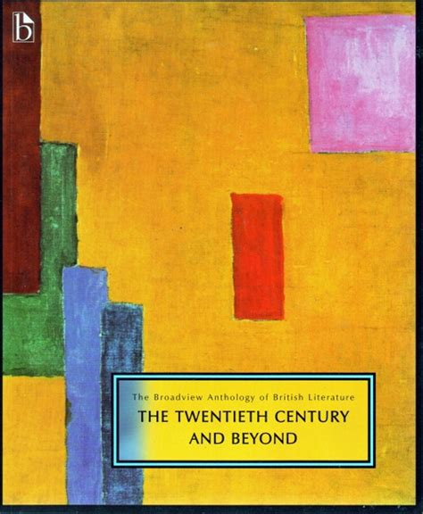 themes in british literature in the 20th century the broadview anthology of british literature volume 6