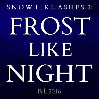 libro frost like night snow noticias literarias tercera entrega de la quot serie snow like ashes quot ya tiene t 205 tulo oficial los