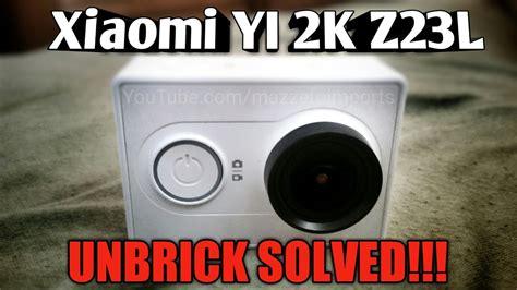tutorial unbrick xiaomi yi camera aliexpress xiaomi yi 2k z23l unbrick solved mazzeto