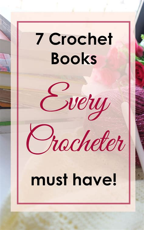 7 Must Haves From The Shop by 7 Crochet Books Every Crocheter Must Creatively