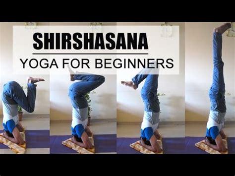 yoga tutorial for beginners youtube shirshasana headstand yoga for beginners youtube