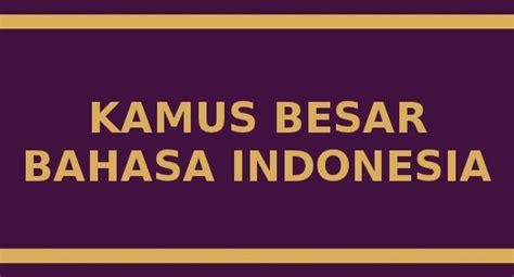 Kamus Besar Bahasa Indonesia Kbbi Hardcofer aplikasi kbbi offline untuk perangkat android dan ios memudahkan