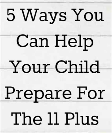 four ways to help prepare your child for first communion 5 ways you can help your child prepare for the 11 plus