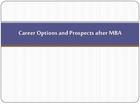 Prospects After Mba by Career Options And Prospects After Mba
