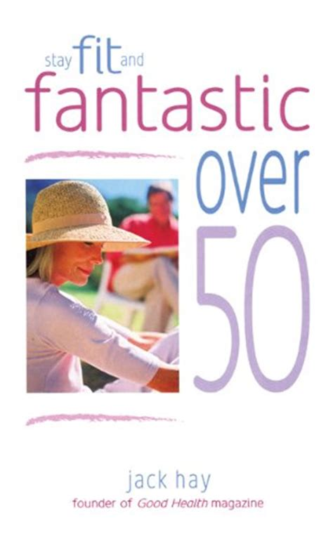 strength staying fit and fabulous books begins at 50