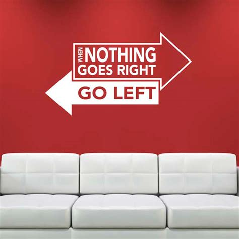 Mj8001 Go Wall Sticker Stiker when nothing goes right go left wall sticker ebay