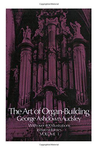 practical organ building classic reprint books biography of author george ashdown booking appearances