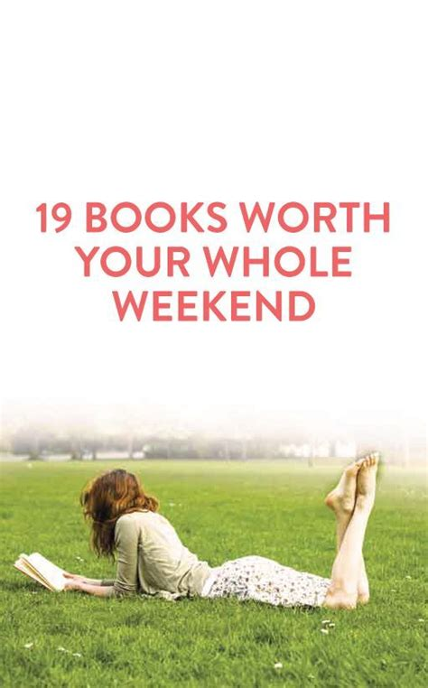 The Weekend Read 4 by 19 Books To Spend Your Entire Weekend Reading And Still