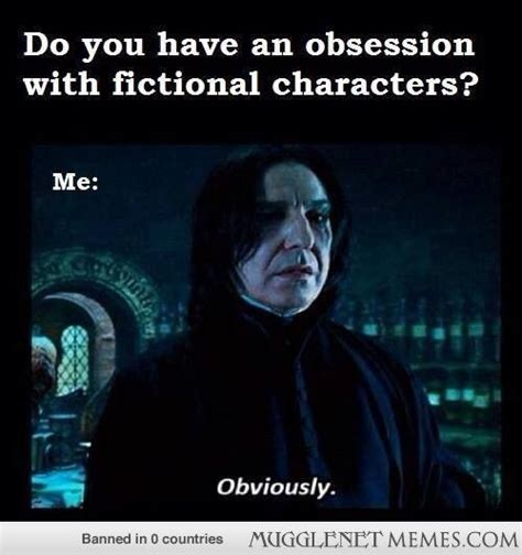 Snape Always Meme - you just read that in alan rickman s voice harry