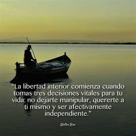 libertad interior la libertad interior comienza cuando frases pw