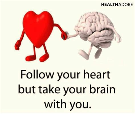 Follow Your Heart Meme - 25 best memes about follow your heart but take your brain