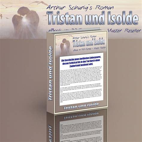 format epub öffnen arthur schurig tristan und isolde ebook im pdf format