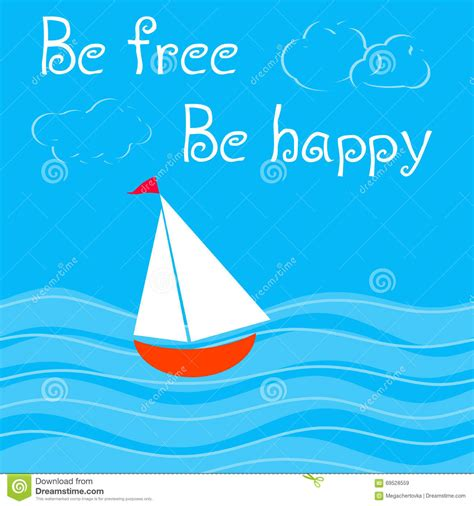 Be Free Be Happy Be Be Free Be Happy Card With Sailboat In Sea Stock Vector