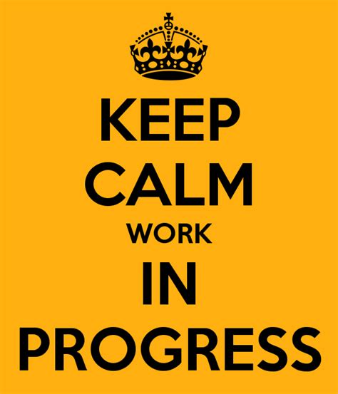work in progress 21 days to a more positive me books keep calm work in progress poster captainspogaard keep