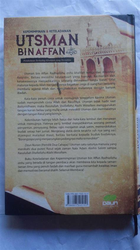 Buku Murah Biografi Utsman Bin Affan buku kepemimpinan dan keteladanan utsman bin affan