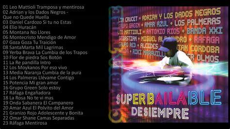 videos de cumbias del 2016 super bailable de siempre 47 temas enganchados cumbia mix