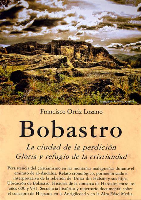 libro ben 10 libro bobastro la ciudad de la perdici 243 n gloria y refugio de