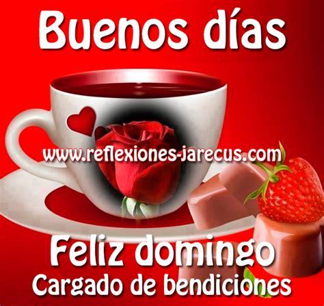 Imagenes Feliz Domingo Buenos Dias | imagenes de buenos dias y feliz domingo quotes