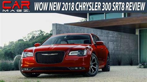 Srt8 Chrysler 300 Specs by 2018 Chrysler 300 Srt8 Review Specs And Price