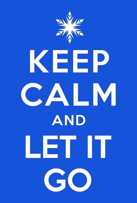 Keep calm and let it go keepsakes pinterest