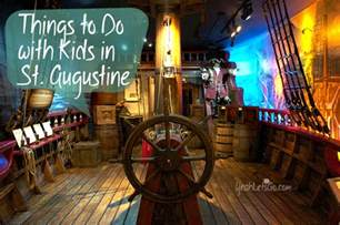 where does the st go things to do with kids in st augustine florida yeah