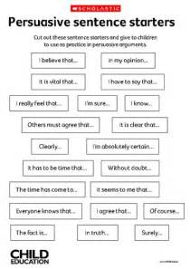Persuasive sentence starters   Kids?Learning?Should Be