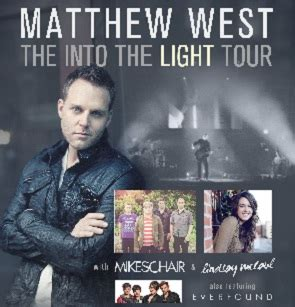 Matthew West Into The Light by Matthew West Into The Light Tour