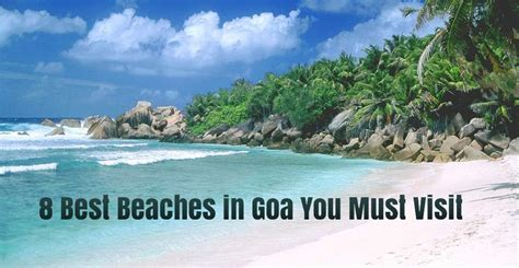 8 Beaches You To Visit by 8 Best Beaches In Goa You Must Visit Help Traveler