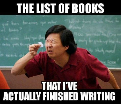 Writer Memes - the list of books that i ve actually got done writing