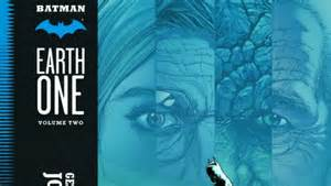 earth one vol 2 comically batman earth one volume 2 review geoff johns