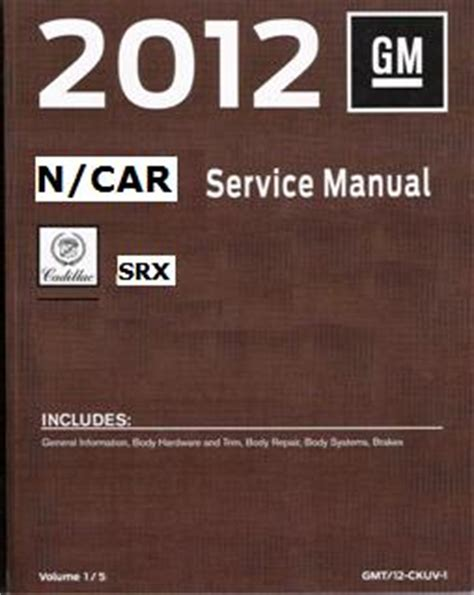 service and repair manuals 2012 cadillac srx instrument cluster 2012 cadillac srx factory service manual 4 volume set