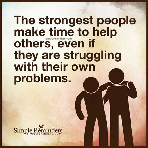 Time To Help by The Strongest Make Time To Help Others By Unknown