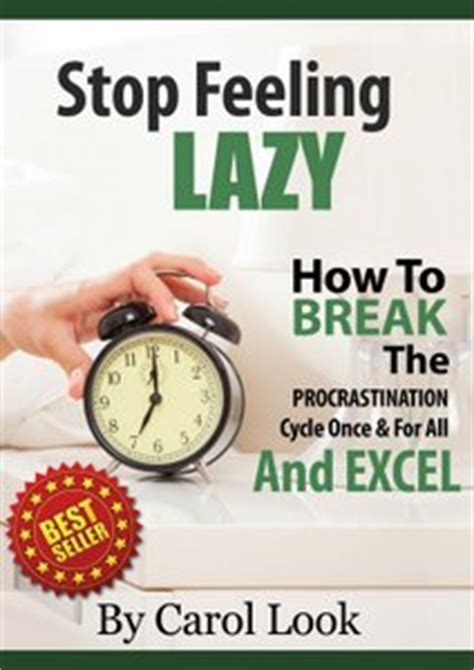 laziness how to stop procrastinating and reclaim time with self discipline books review stop feeling lazy how to the