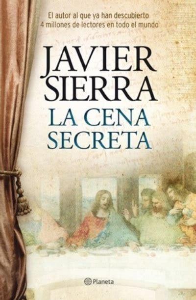 la cena secreta la cena secreta sierra javier sinopsis del libro rese 241 as criticas opiniones quelibroleo