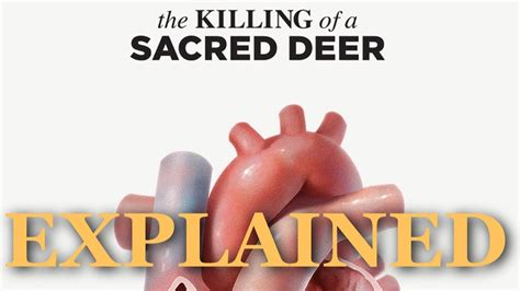 the killing of a sacred deer the killing of a sacred deer explained theme and