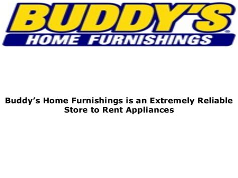 buddy s home furnishings is the most respected furniture store
