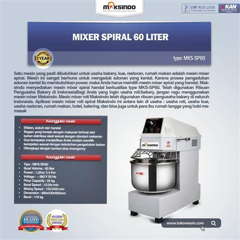 Mixer Jogja jual mixer spiral 60 liter mks sp60 di yogyakarta toko