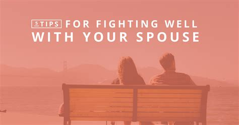 8 Tips To Keep From Arguing With Your Partner by 5 Tips For Fighting Well With Your Spouse
