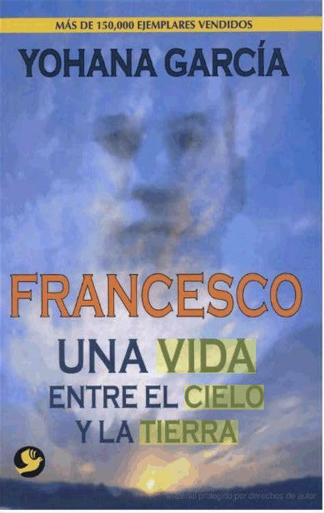 descargar libro francesco entre el cielo y la tierra pdf gratis bienestar para ti audiolibros