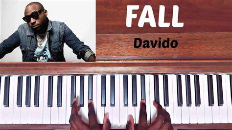 tutorial keyboard fall for you davido fall piano cover how to play tutorial youtube