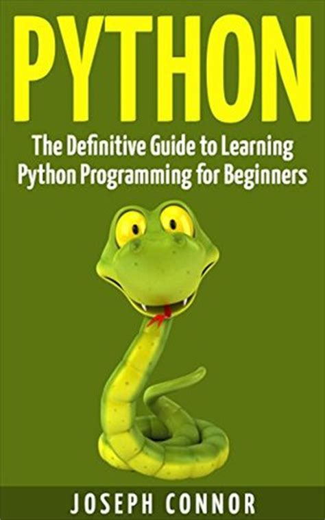 python machine learning a guide for beginners books python the definitive guide to learning python