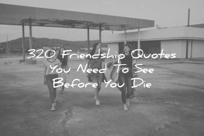 Will We All Be Name Dropping House Of Fraser In 2007 by 320 Friendship Quotes You Need To See Before You Die