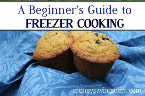 Basics of freezer cooking great tips for the beginning freezer cook