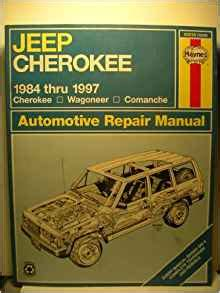 auto repair manual online 1997 jeep cherokee navigation system jeep cherokee wagoneer and comanche 1984 1997 automotive repair manual haynes automotive