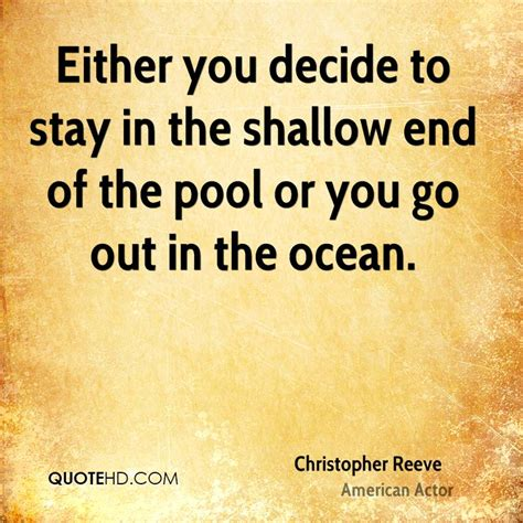 deciding where to stay at christopher reeve quotes quotesgram