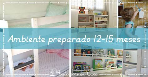 montessori en casa el b ambiente preparado 12 15 meses prepared environment 12 15 mo montessori en casa