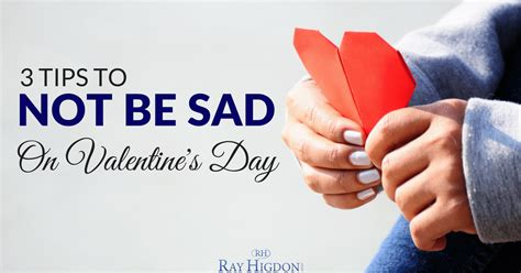 sad valentines day pictures three tips to not be sad on s day